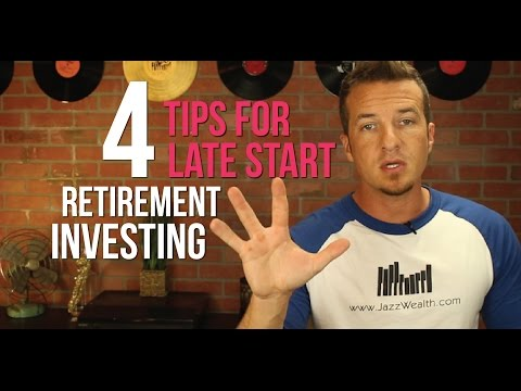 4 Tips for those late to start retirement investing.