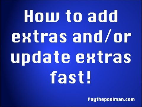 How to add & update extras fast in Paythepoolman