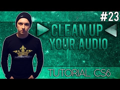 How To Clean Up Your Audio In Adobe Audition CS6 - Tutorial #23