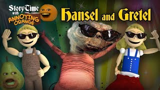 Annoying Orange - Storytime: Hansel & Gretel!