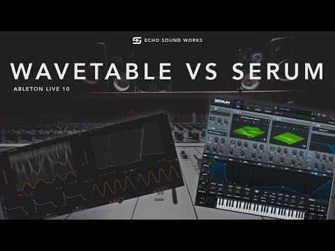 Serum VS Wavetable Ableton Live 10