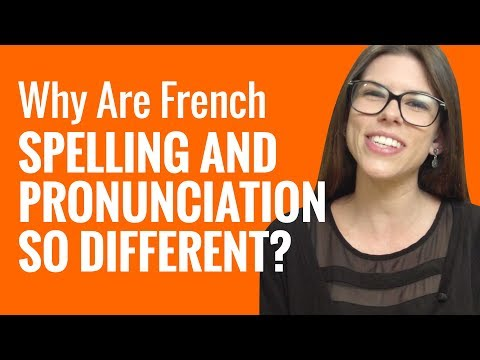 Ask a French Teacher - Why Are French Spelling and Pronunciation So Different?