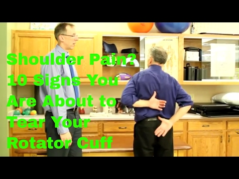 Shoulder Pain? 10 Signs You Are About To Tear Your Rotator Cuff.