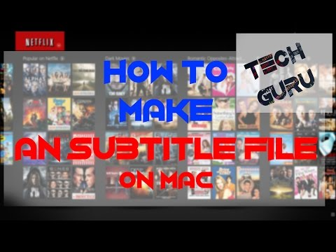 How To Make an Subtitle File for Mac