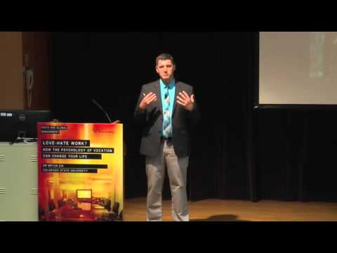 Love-Hate Work?  How the Psychology of Vocation Can Change Your Life - Dr. Bryan Dik