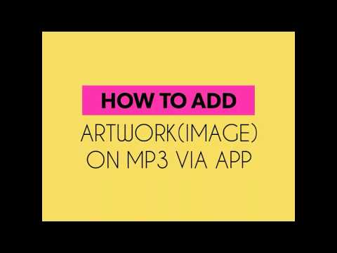 How To Add Artwork (Image) on Mp3 via App