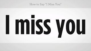 "How to Say ""I Miss You"" 