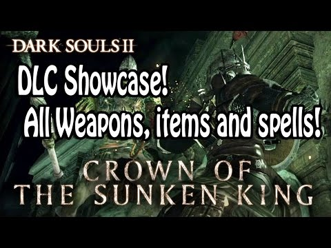 Dark Souls 2 - Crown of the Sunken King DLC showcase! All weapons, items and spells!