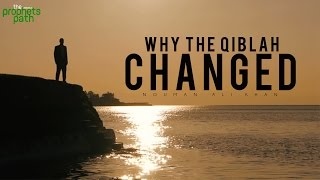 Why The Qiblah Changed