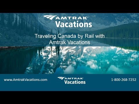 Traveling Canada by Rail with Amtrak Vacations (2.7.18)