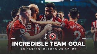INCREDIBLE TEAM GOAL   Sheffield United 23 Passes & George Baldock goal Vs Tottenham Hotspur