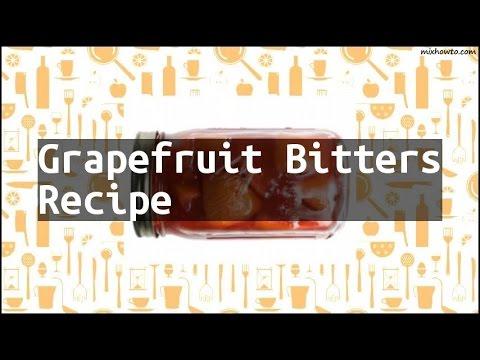Recipe Grapefruit Bitters Recipe