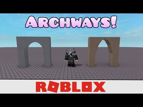 How to Make Detailed Archways in Roblox Studio! (2017)