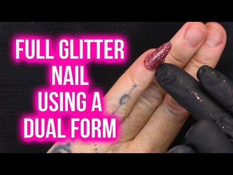 Full Glitter Nail using a Dual Form - No Filing Needed - Easy Tutorial