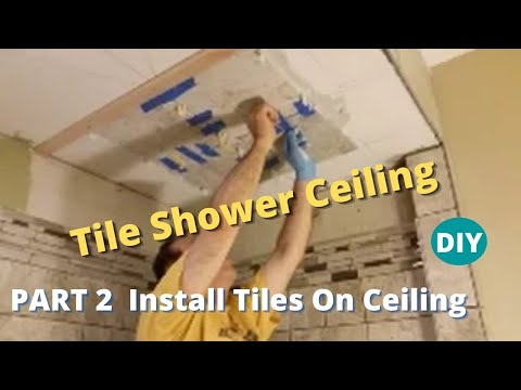 How To Tile A Shower Ceiling   - Part 2 -  Installing The Porcelain Tiles