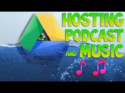 ♫ How To Host  Podcasts/Music On Google Drive For FREE (2016)