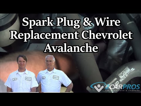 Spark Plug & Wire Replacement Chevrolet Avalanche 2001-2006