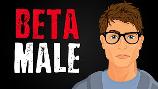 10 Obvious Signs of a Beta Male