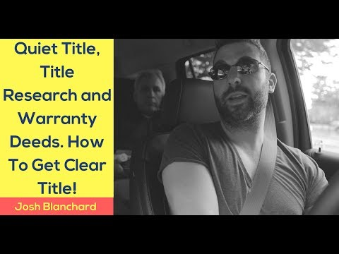 What is Quiet Title and Why Do You Need It (AKA Warranty Deeds?) [TLTV]