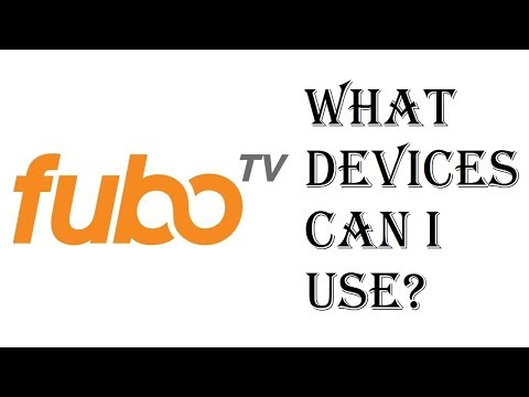 FuboTV - What Device Can I Use? - Amazon Fire, Roku, Chromecast, Android TV, Iphone - Review