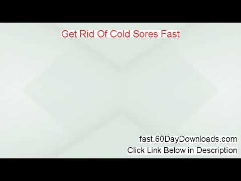 Get Rid Of Cold Sores Fast Review (First 2014 product Review)