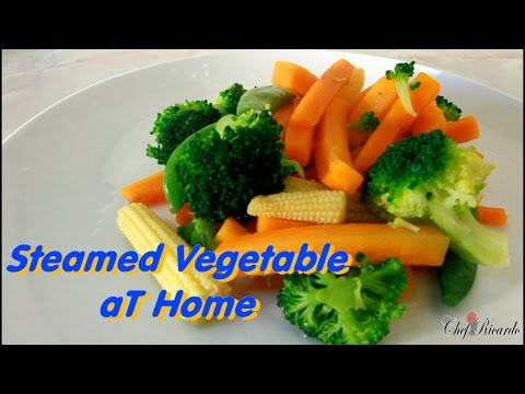 Steamed Vegetable At Home | Recipes By Chef Ricardo