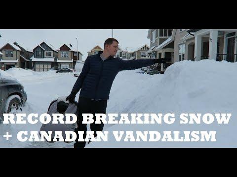 RECORD-BREAKING SNOW + CANADIAN VANDALISM