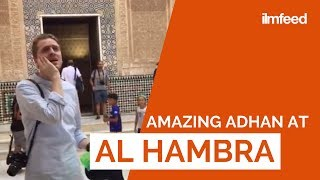 The Adhan is Called at Alhambra Palace