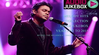 A. R. Rahman Soulful Melody Hits Collection 1992 to 2015 - Hindi Jukebox (Part - 3)