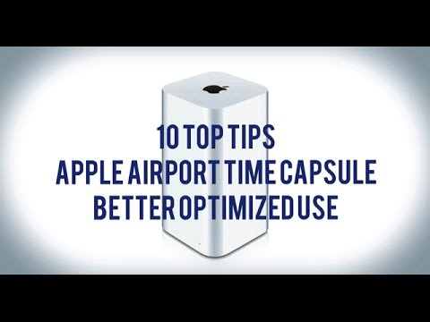 Apple Time Capsule - 10 Tips For Better Optimised Use. All You Need To Know!