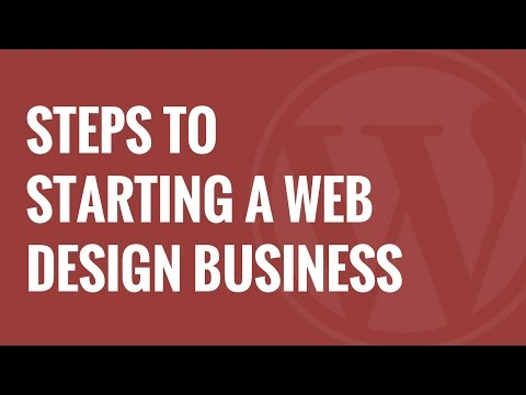 Thinking of Starting a WordPress Web Design Business 7 Things You Must Do