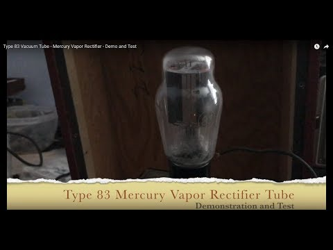 Type 83 Vacuum Tube - Mercury Vapor Rectifier - Demo and Test