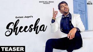 Sheesha (Teaser) Gulam Jugni | Rashalika |Rel on 18 June | White Hill Music