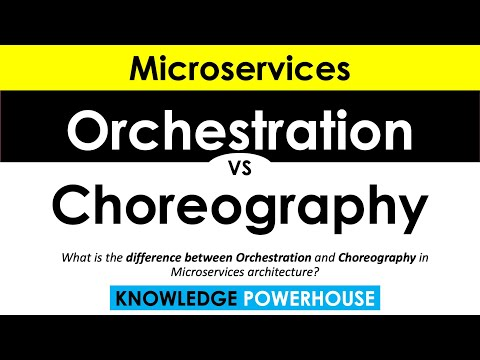 What is the difference between Orchestration and Choreography in Microservices architecture?