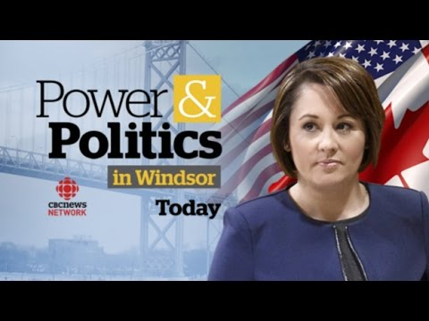 Power & Politics for Wednesday March 15, 2017 from Windsor, Ont.
