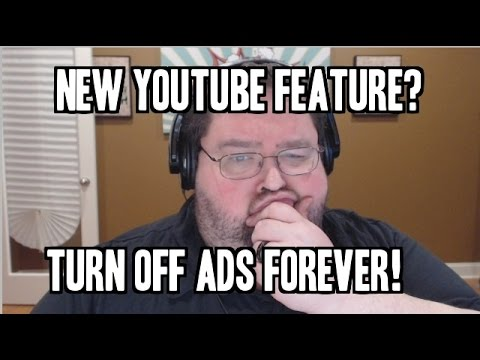 New Youtube Feature - TURN OFF ADS FOREVER!