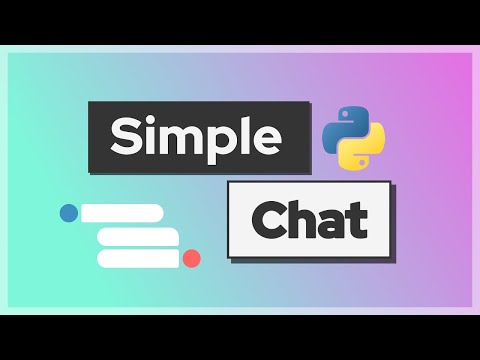 How To Create A Chat Application Using Python - Simple