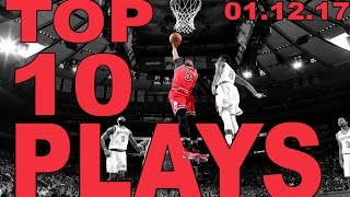 Top 10 NBA Plays of the Night: 01.12.17