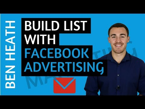 Facebook Ads 2018: How to Build an Email List With Facebook Advertising