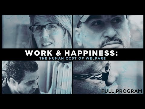 Work & Happiness: The Human Cost of Welfare - Full Video