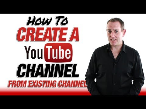 How To Create A YouTube Channel From Existing Channel 2013