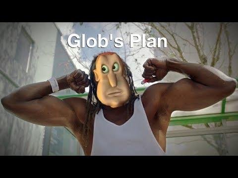 Glob's Plan