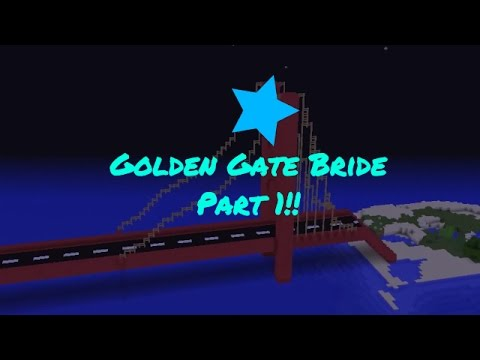 Minecraft Golden Gate Bridge Build!!! Part 1!