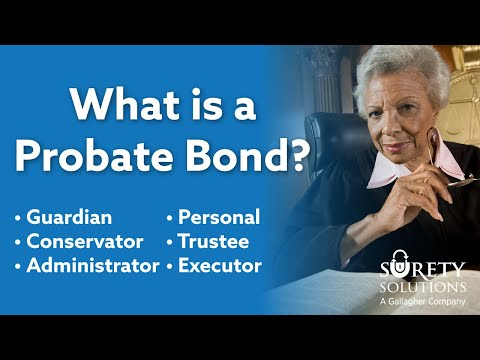 What Is A Probate Bond?