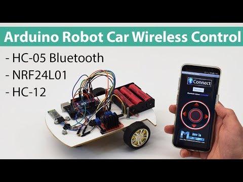 Arduino Robot Car Wireless Control using HC-05 Bluetooth, NRF24L01 and HC-12 Transceiver Modules