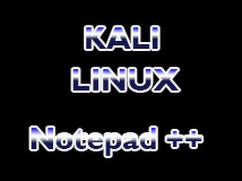 Kali Linux - How To Install Notepad ++ in Kali Linux