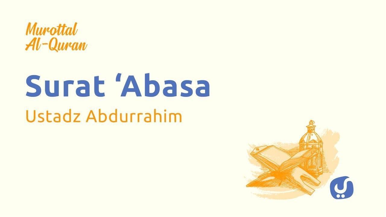 Murottal Quran Surat Abasa dan Artinya LENGKAP - Bacaan Al Quran Merdu Ustadz Abdurrahim