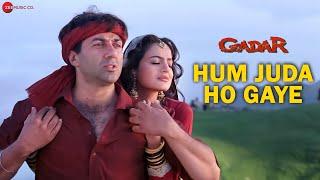 Gadar - Hum Juda Ho Gaye - Full Song Video | Sunny Deol - Ameesha Patel - HD