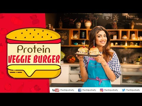 Protein Veggie Burger | Shilpa Shetty Kundra | Healthy Recipes | The Art Of Loving Food