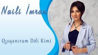 Naili Imran - Qisqaniram Deli Kimi